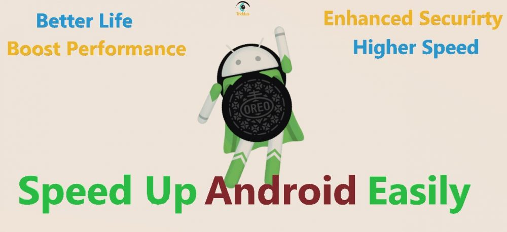 how to speed up android phone easily