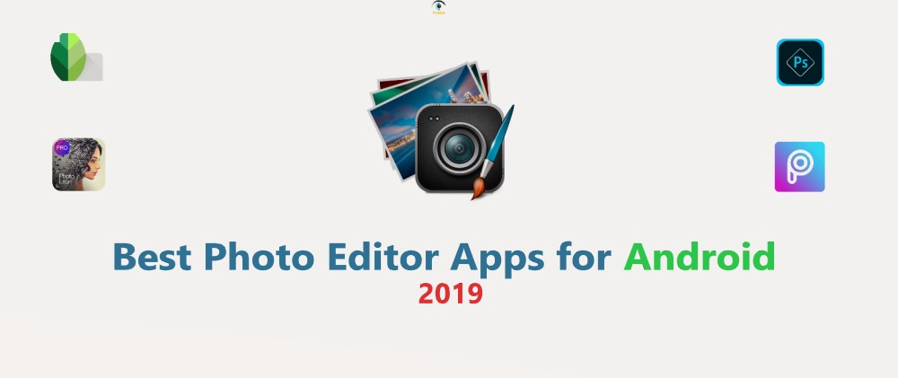 Best Photo Editing App for Android in 2019