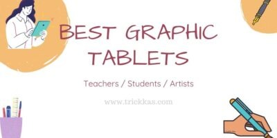 best graphic tablets for teachers/students/artists