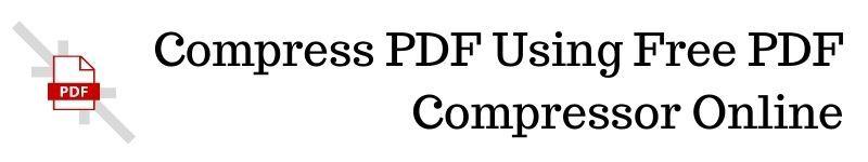 Compress-PDF-Using-Free-PDF-Compressor-Online