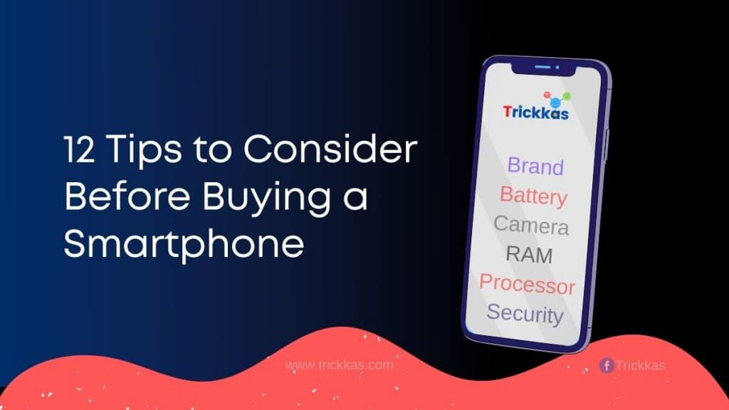 12 tips to consider before buying a smartphone