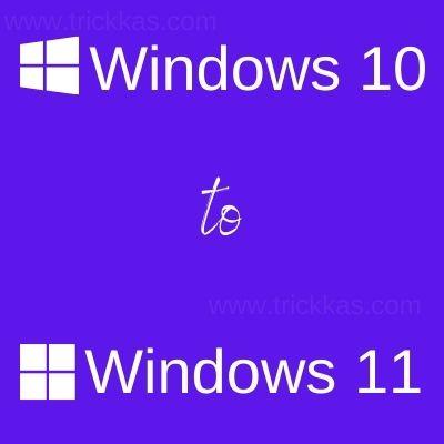 Windows 10 to Windows 11